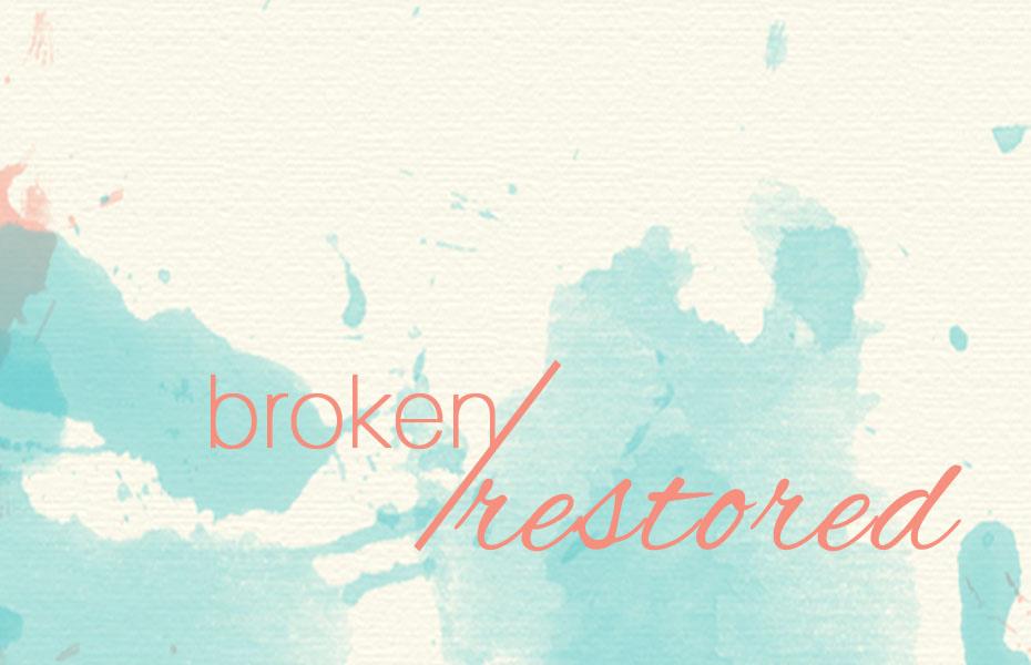 Broken/ Restored: Spoken Word