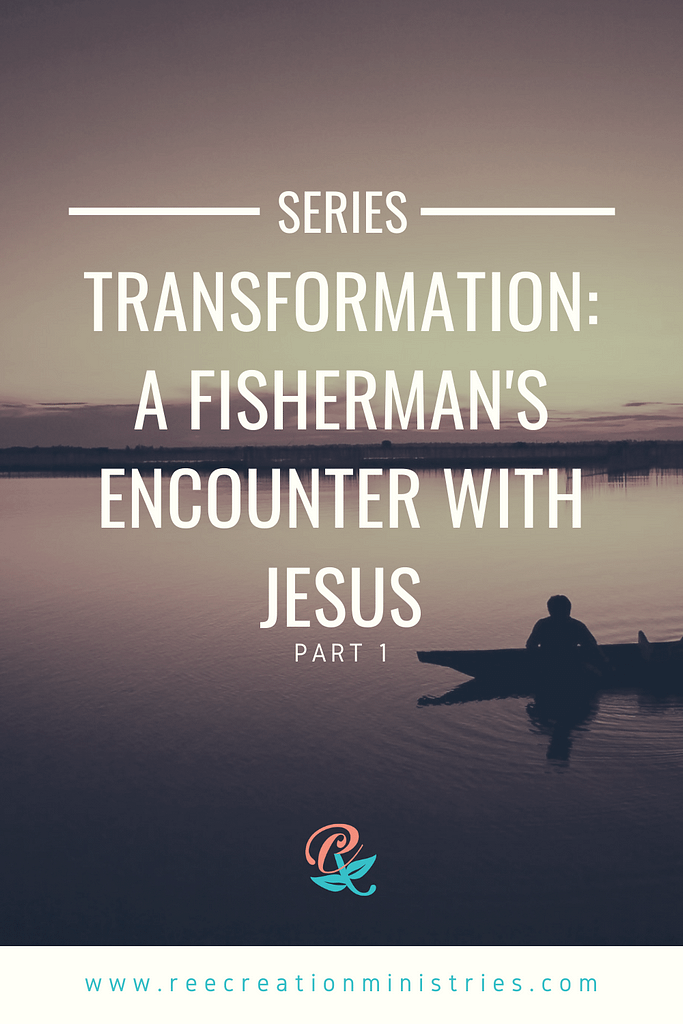 Transformation: A Fisherman's Encounter With Jesus Part 1