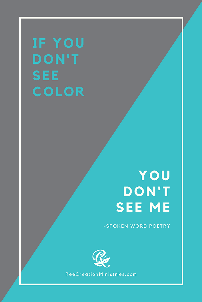 If You Don't See Color: Spoken Word