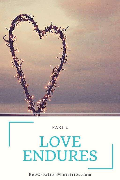 Love Endures Part 1
