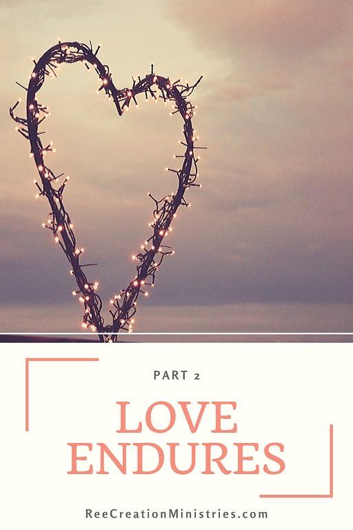 Love Endures Part 2