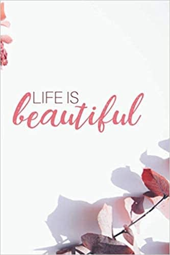 Life Is Beautiful Lined or Dot Grid Journal