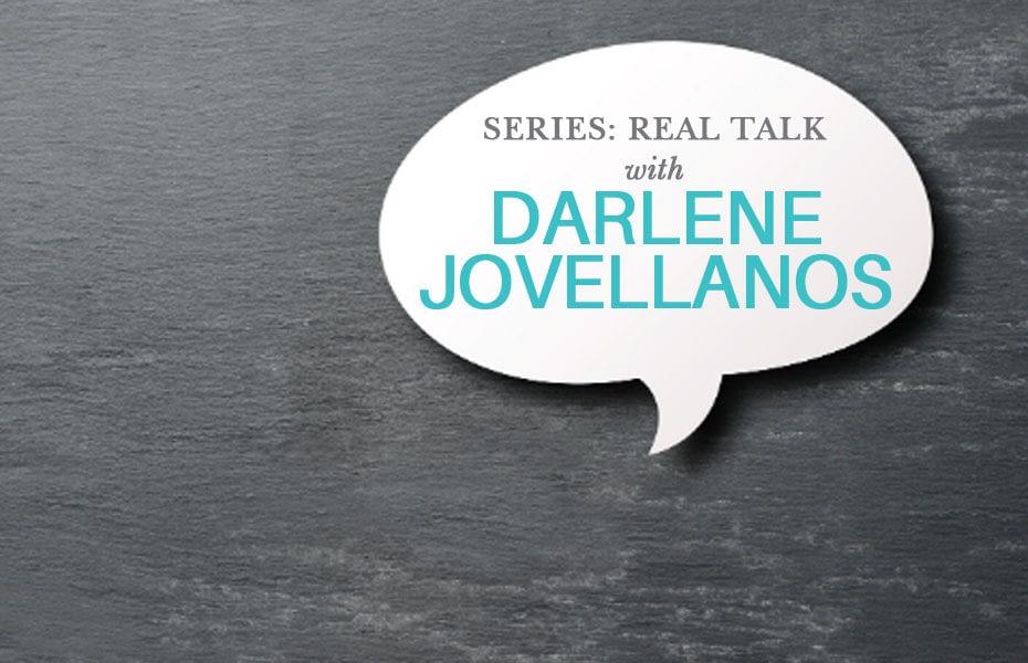 Real Talk with Darlene Jovellanos