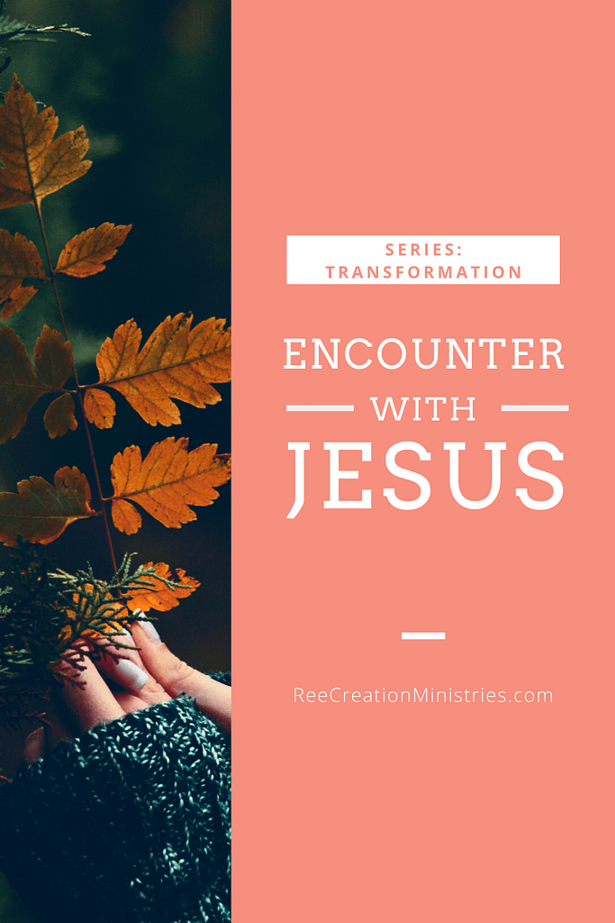 Transformation: Encounter with Jesus