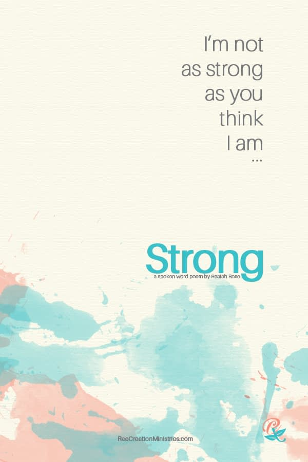 I'm not as strong as you think I am... excerpt image from the poem.