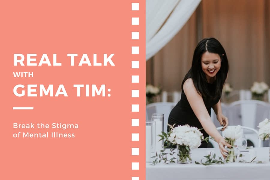 Real Talk With Gema Tim: Break the Stigma of Mental Illness