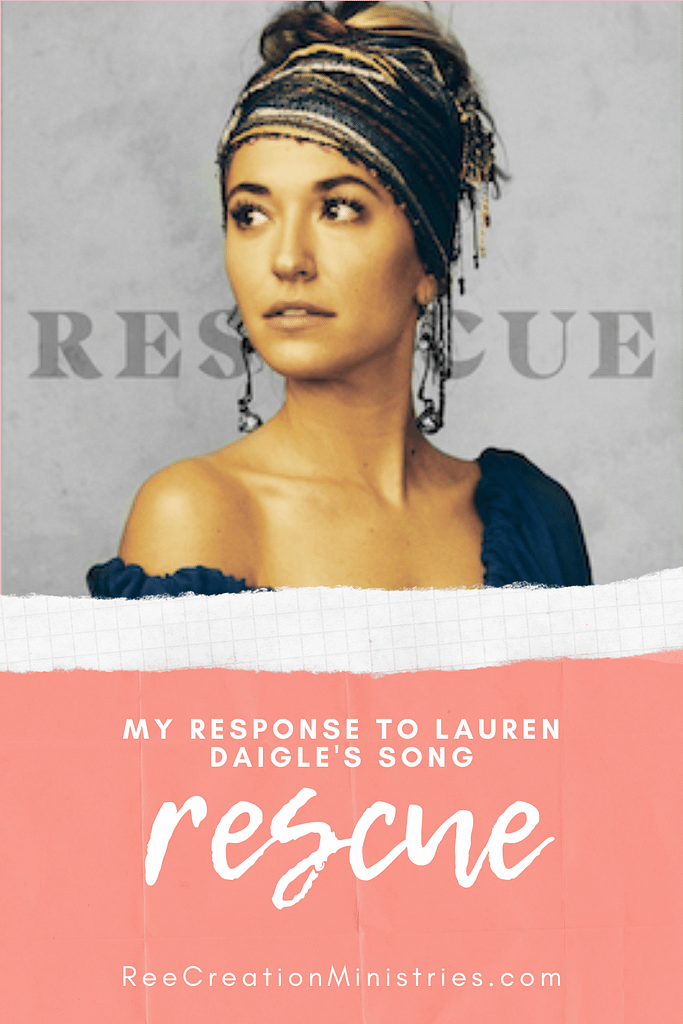 Rescue: A Response to Lauren Daigle's song