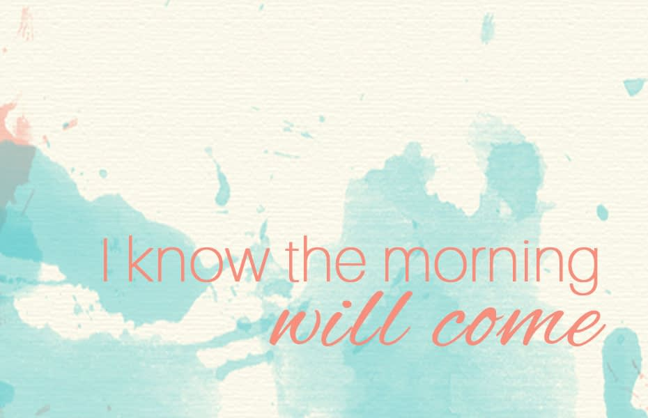I Know The Morning Will Come - Spoken Word